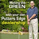 Putters Edge dealership opportunies: Golf businesses available: turf dealers